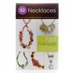 52 Necklaces | Fast Fashionable & Fun Necklaces Book