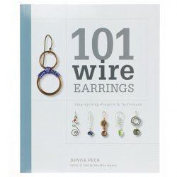 101 Wire Earrings | Step by Step Projects & Techniques